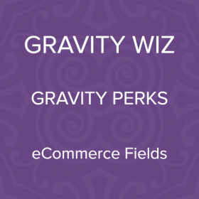 Gravity Perks – Gravity Forms eCommerce Fields
