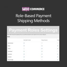 WooCommerce Role-Based Payment / Shipping Methods