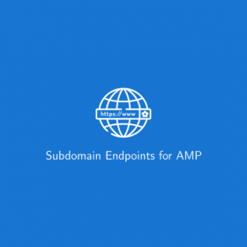 Subdomain Endpoints for AMP